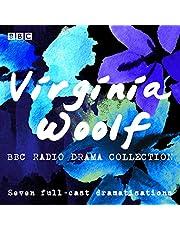 The Virginia Woolf BBC Radio Drama Collection: Seven Full-Cast Dramatisations