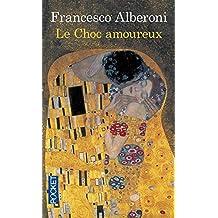 Choc amoureux -le: Written by FRANCESCO ALBERONI, 1993 Edition, Publisher: Pocket [Mass Market Paperback]