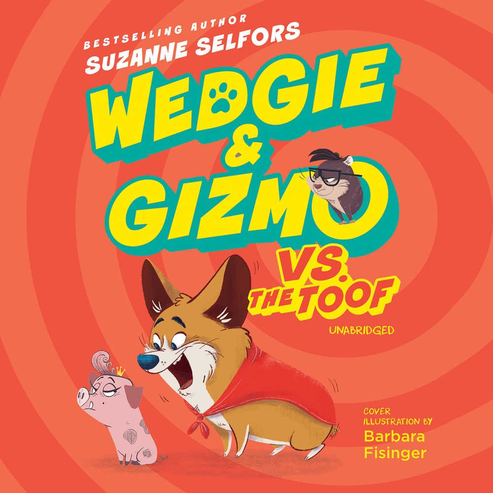 Wedgie & Gizmo vs. the Toof (Wedgie and Gizmo series, Book 2)