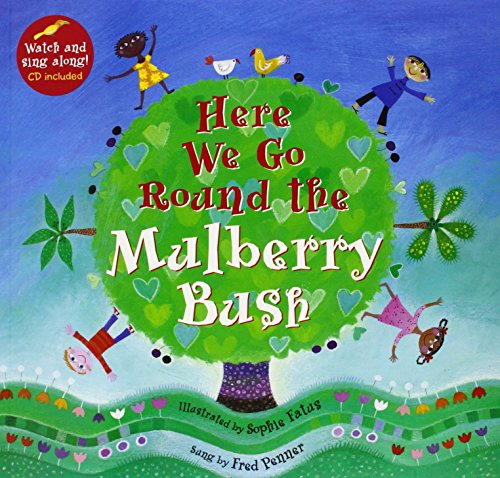Here We Go Round the Mulberry Bush (A Barefoot Singalong) by Sophie Fatus (Illustrated, 1 Jul 2011) - Sophie Bush