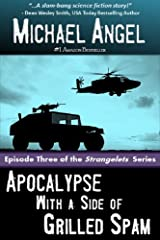 Apocalypse with a Side of Grilled Spam - Episode Three (The Strangelets Series Book 3) Kindle Edition