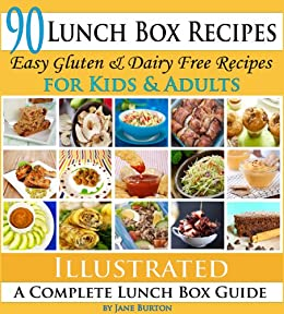 Lunch Box Recipes: Healthy Lunchbox Recipes for Kids. A Common Sense Guide & Gluten Free Paleo Lunch Box Cookbook for School & Work (Paleo Recipes: Paleo ... Lunch, Dinner & Desserts Recipe Book 11) by [Burton, Jane]