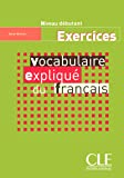 Vocabulaire expliqué du français. Cahier d'exercices