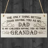 Red Ocean The Only Thing Better Than Having You As My Dad Is My Children Having You As Their Grandad Love Gift Wooden Hanging Plaque Sign by Red Ocean