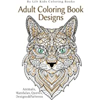 Adult Coloring Book Designs: Animals, Mandalas, Quotes, Designs & Patterns (Beautiful Adult Coloring Books) (Volume 21)