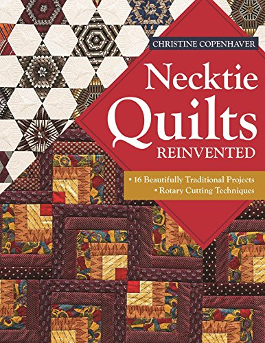 Neckties Two (Necktie Quilts Reinvented: 16 Beautifully Traditional Projects - Rotary Cutting Techniques)