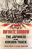 The Path of Infinite Sorrow: The Japanese on the Kokoda Track