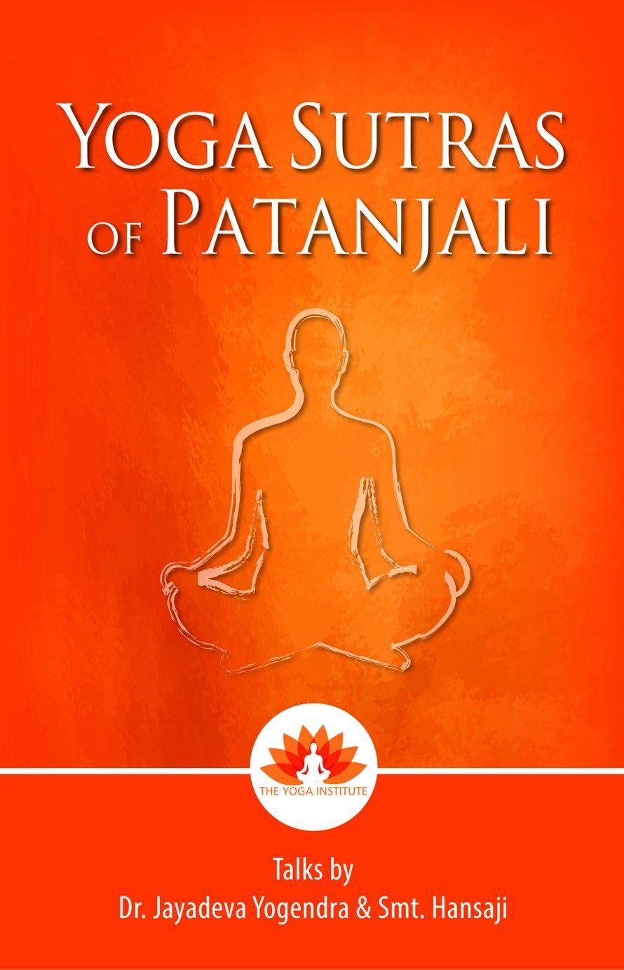 Yoga Sutras of Patanjali: Dr Jayadeva Yogendra, Smt Hansaji ...