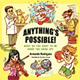 Anything's Possible!: What do you want to be when you grow up?