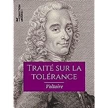 Traité sur la tolérance: À l'occasion de la mort de Jean Calas (Classiques) (French Edition)