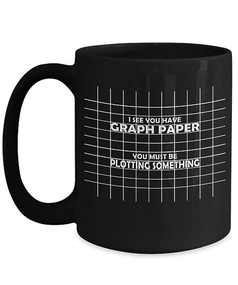 amazon com i see you have graph paper plotting something funny mug