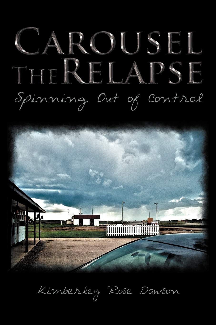 Carousel the Relapse: Spinning Out of Control: Amazon.es: Dawson ...