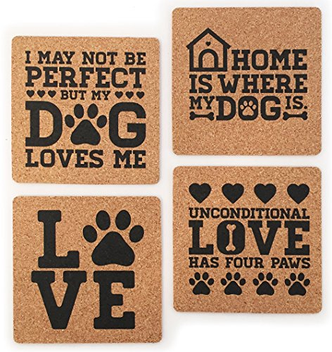 Dog Lover Gift Cork Coaster Set By Yay Delicious: Home Is Where My Dog Is; Unconditional Love Has Four Paws; I May Not Be Perfect But My Dog Loves Me; Love