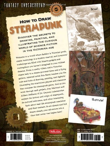 How to Draw Steampunk: Discover the secrets to drawing, painting, and illustrating the curious world of science fiction in the Victorian Age (Fantasy Underground) 4