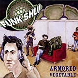 Armored Vegetable by Funk Shui (2007-08-28)