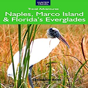 Naples, Marco Island and Florida's Everglades Audiobook
