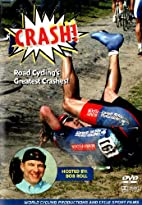 Crash! Road Cycling's Greatest Crashes! by…