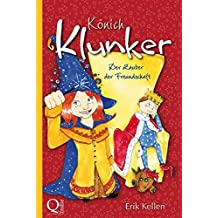 Könich Klunker – Der Zauber der Freundschaft: Kinderbuch (German Edition)