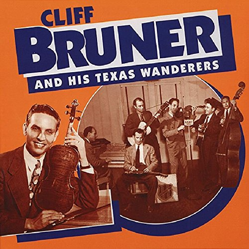 Cliff Bruner & His Texas Wanderers by Bruner, Cliff