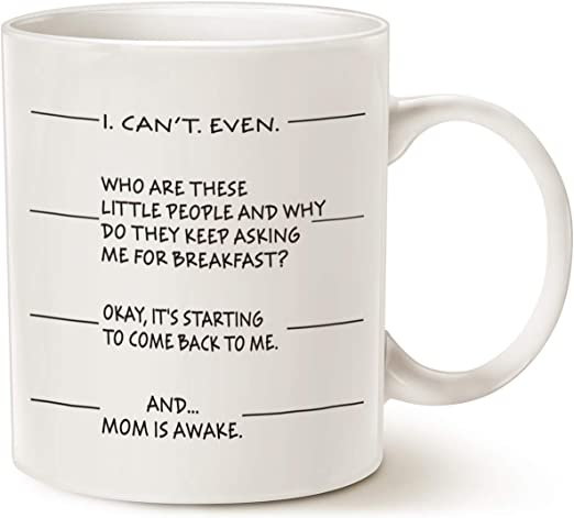 Amazon Com Mauag Mothers Day Gifts Idea Funny Coffee Mug For Mom I Can T Even And Mom Is Awake Ceramic Cup White 11 Oz Kitchen Dining