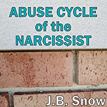 Abuse Cycle of the Narcissist Audiobook by J.B. Snow Narrated by D Gaunt