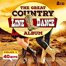 Line Dance; The great Country Line Dance Album; 40 Hits; Achy breaky heart; Boot scootin boogie; Watermelon Crawl; Chattahoochee; Honky tonk; Cowboy Casanova; All american girl; Cotton eye joe; i feel lucky; Redneck woman; hillbilly shoes; Pop a top by the Nashville Line Dance Band