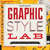 Graphic Style Lab: Develop Your Own Style with 50 Hands-On Exercises (Playing)