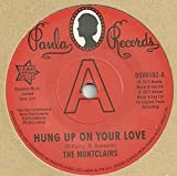 Hung Up On Your Love / I Need You More Than Ever (Promo) - Montclairs 7
