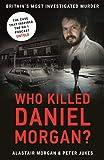 Who Killed Daniel Morgan?: Britain's Most Investigated Murder