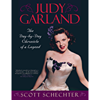 Judy Garland: The Day-by-Day Chronicle of a Legend (English Edition)