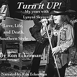 Turn it Up! My Years with Lynyrd Skynyrd