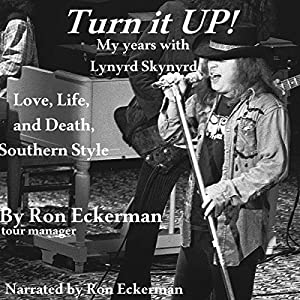 Turn it Up! My Years with Lynyrd Skynyrd Audiobook