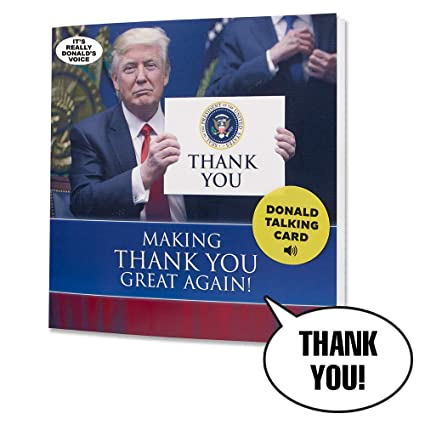 Amazon talking trump thank you card says thank you in donald talking trump thank you card says thank you in donald trumps real voice give m4hsunfo