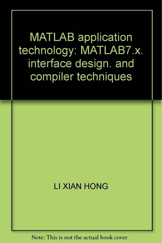 MATLAB application technology: MATLAB7 x  interface design