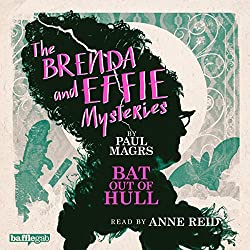 The Brenda and Effie Mysteries: Bat Out of Hull