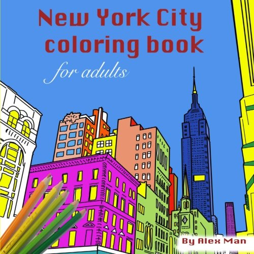 Amazon New York City Coloring Book For Adults Books Volume 1 9781534706750 Omar Alexander Man