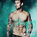 Playing Audiobook by Crystal Kaswell Narrated by Kai Kennicott, Wen Ross