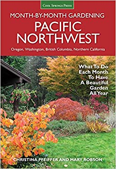 Nice Pacific Northwest Month By Month Gardening: What To Do Each Month To Have A  Beautiful Garden All Year