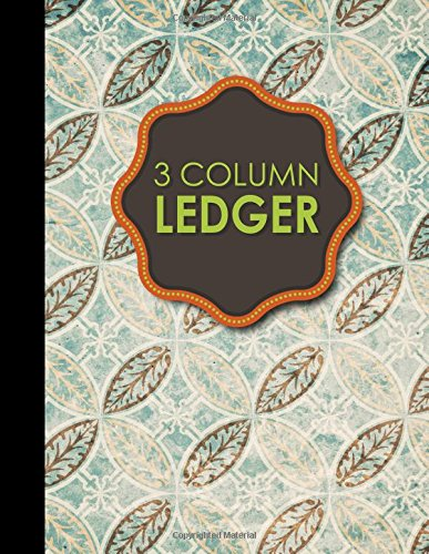 "3 Column Ledger: Cash Book, Accounting Ledger Notebook, Business Ledgers And Record Books, Vintage/Aged Cover, 8.5"" x 11"", 100 pages (Volume 10)"