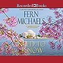 Need to Know Hörbuch von Fern Michaels Gesprochen von: Laurel Merlington