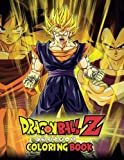 Dragon Ball Z Coloring Book: Coloring Book for Kids and Adults, This Amazing Coloring Book Will Make Your Kids Happier and Give Them Joy (Best ... Books for Adults and Kids 2-4 4-8 8-12+)