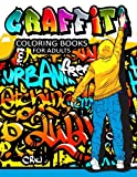 Graffiti Coloring Books for Adults: Illustrated