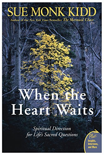 When the Heart Waits: Spiritual Direction for Life