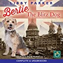 Bertie the Blitz Dog Audiobook by Libby Parker Narrated by David Fleeshman