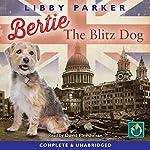 Bertie the Blitz Dog | Libby Parker
