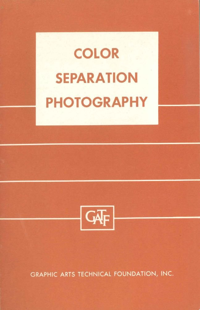 Color separation photography for offset lithography, with an introduction to masking,