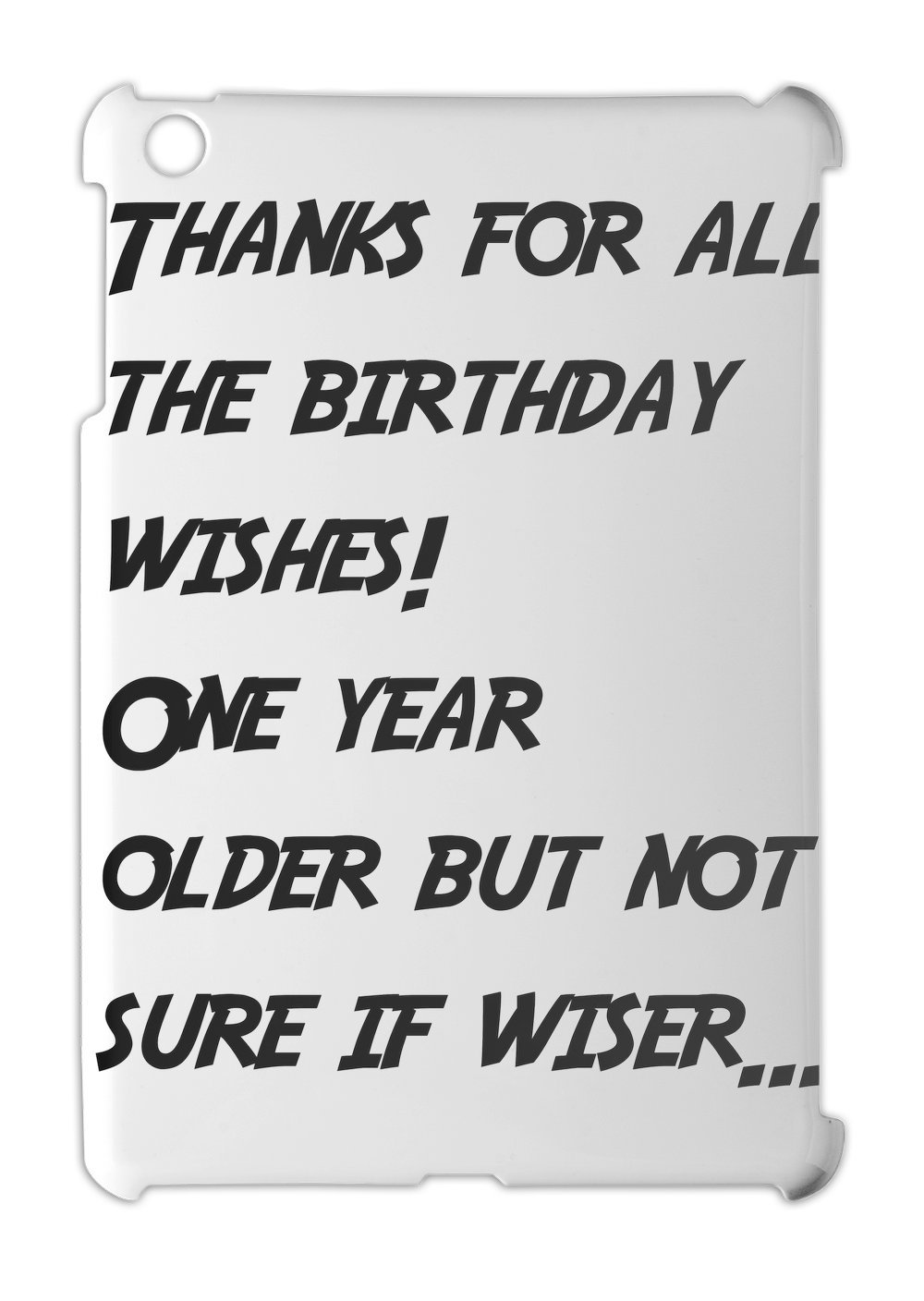 Thanks For All The Birthday Wishes One Year Older But Amazonde Elektronik