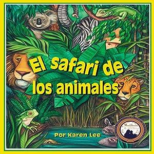amazon com el safari de los animales safari animals audible