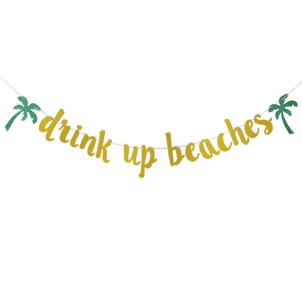 Drink Up Beaches Banner Gold Glitter- Beach Party Decorations, Drink Up Beaches Decorations, Tropical Bachelorette Party Decor, Hawaiian Bridal Shower Decorations