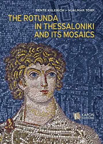 Rotunda in Thessaloniki and Its Mosaics